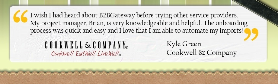 Cookwell and Company could not be happier with EDI from B2BGateway!